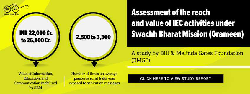 Assessment of the reach and value of IEC activities under SBMG (by BMGF)